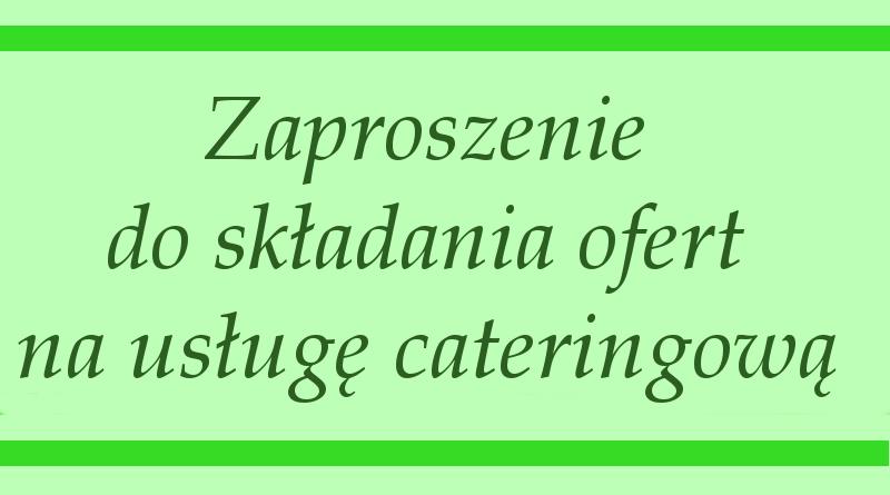 Zaproszenie do składania ofert na usługę cateringową